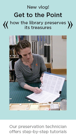 New vlog! Get To The Point: How the library preserves its treasures.