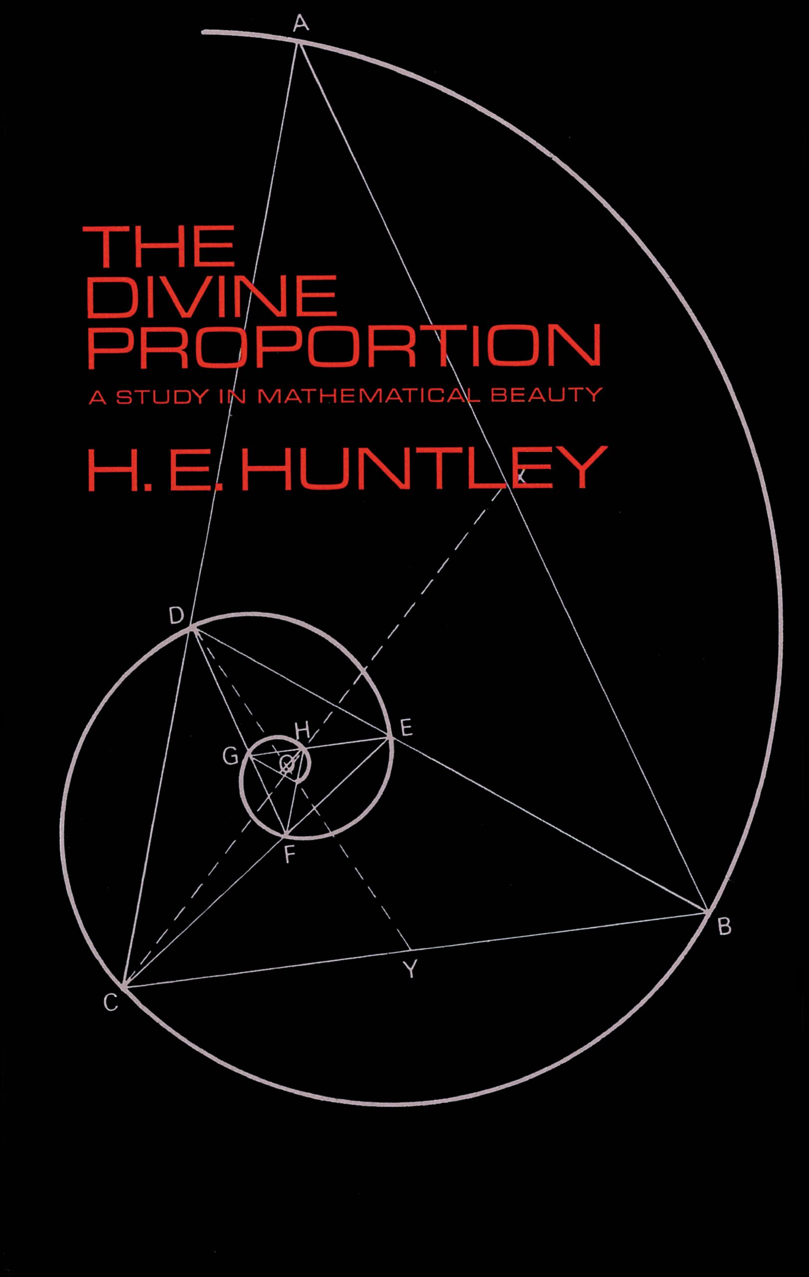 The Divine Proportion: A Study in Mathematical Beauty Cover