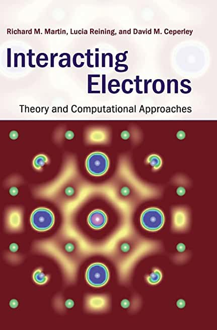 Interacting Electrons: Theory and Computational Approaches Cover