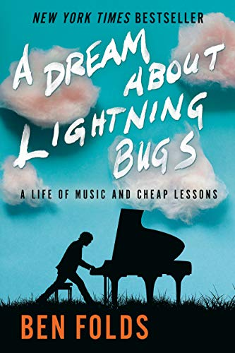 A Dream About Lightning Bugs: A Life of Music and Cheap Lessons Cover