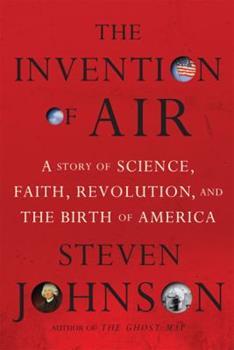 Invention of Air: A Story of Science, Faith, Revolution, and the Birth of America Cover