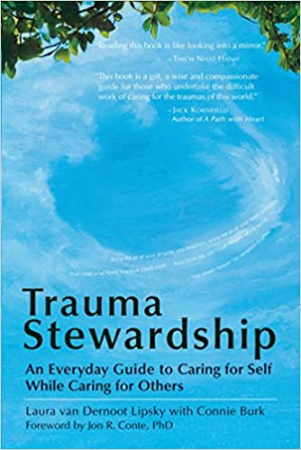 Trauma Stewardship: An Everyday Guide to Caring for Self While Caring for Others Cover